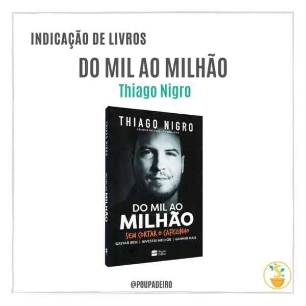 """Livro """"Do MIL ao MILHÃO"""", do Thiago Nigro, o Primo Rico"""